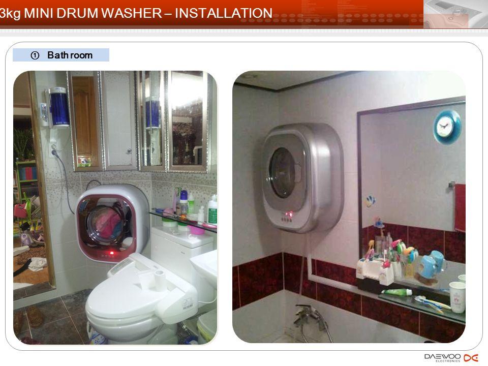① Bath room 3kg MINI DRUM WASHER – INSTALLATION