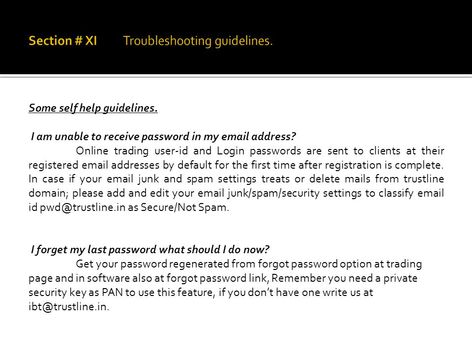 Some self help guidelines. I am unable to receive password in my email address.