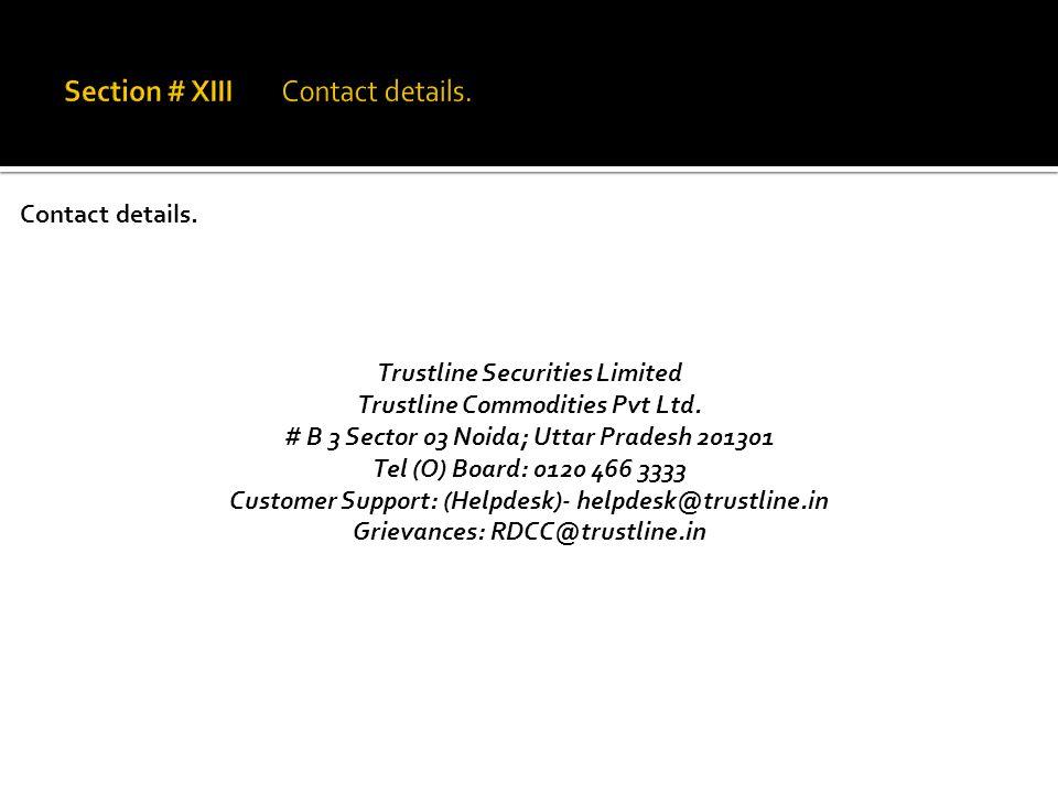 Contact details. Trustline Securities Limited Trustline Commodities Pvt Ltd.