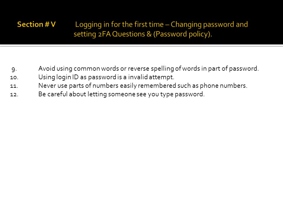 9. Avoid using common words or reverse spelling of words in part of password.