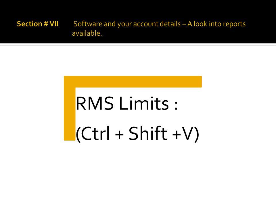 RMS Limits : (Ctrl + Shift +V)