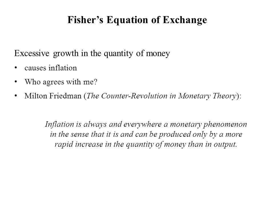 Excessive growth in the quantity of money causes inflation Who agrees with me.