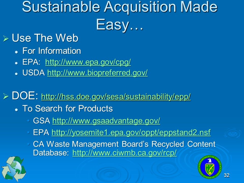 32 Sustainable Acquisition Made Easy…  Use The Web For Information For Information EPA: http://www.epa.gov/cpg/ EPA: http://www.epa.gov/cpg/http://ww