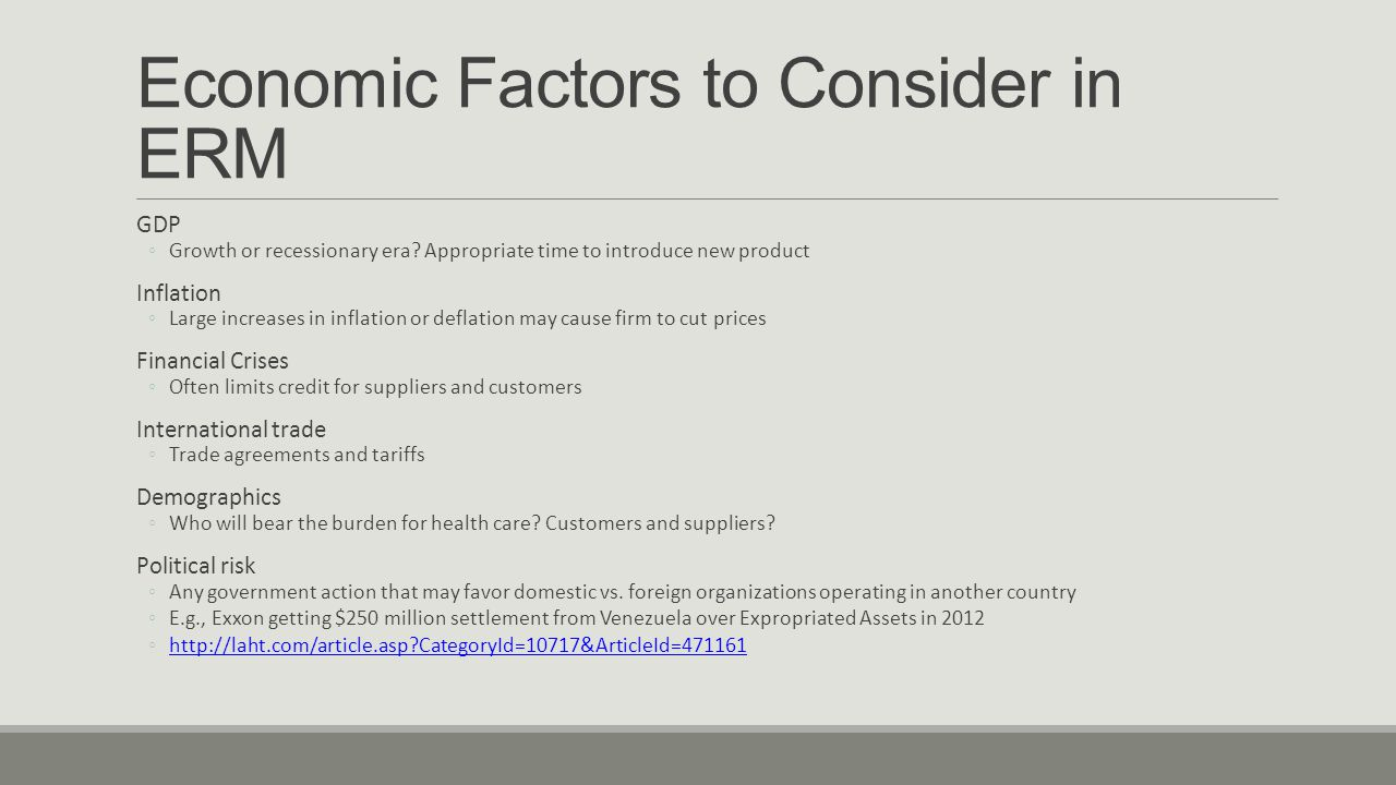 Economic Factors to Consider in ERM GDP ◦Growth or recessionary era.