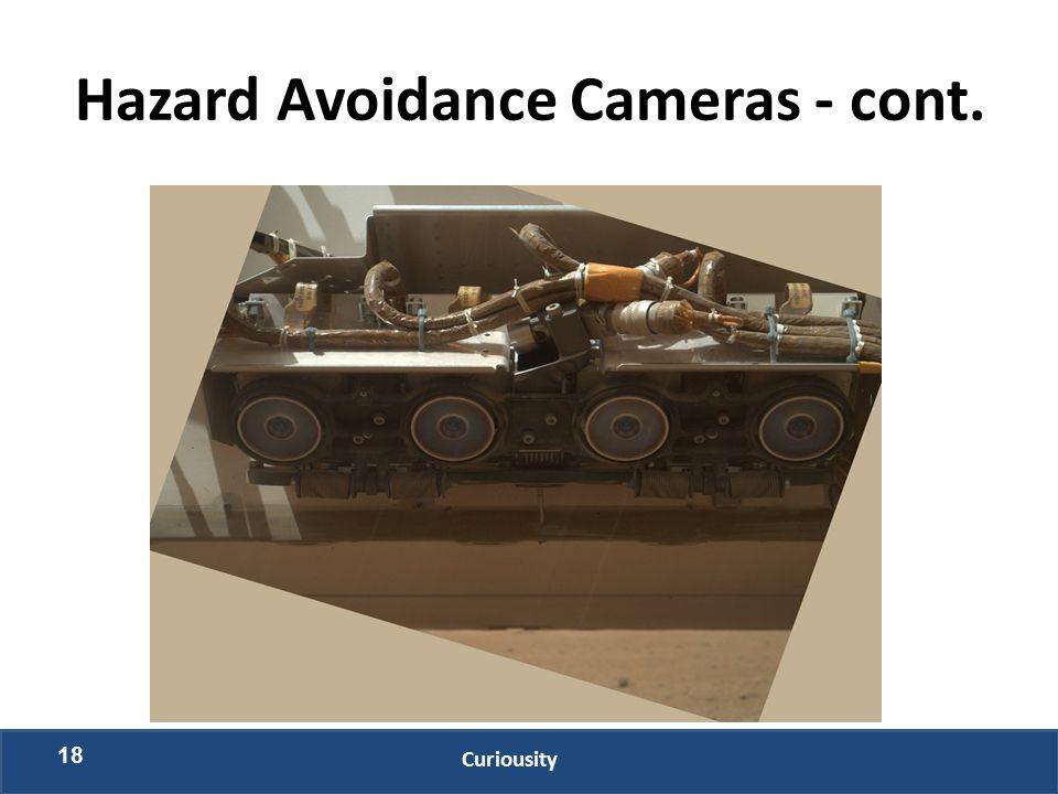 Hazard Avoidance Cameras - cont. 18 Curiousity