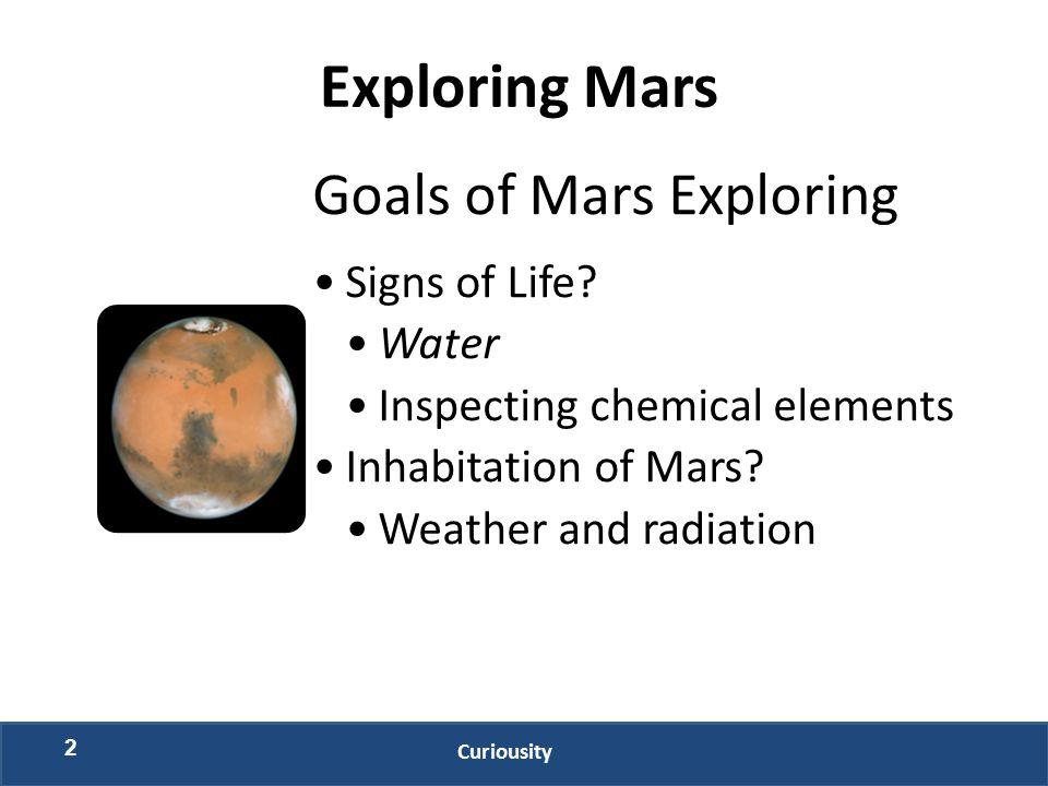 Exploring Mars Goals of Mars Exploring Signs of Life.