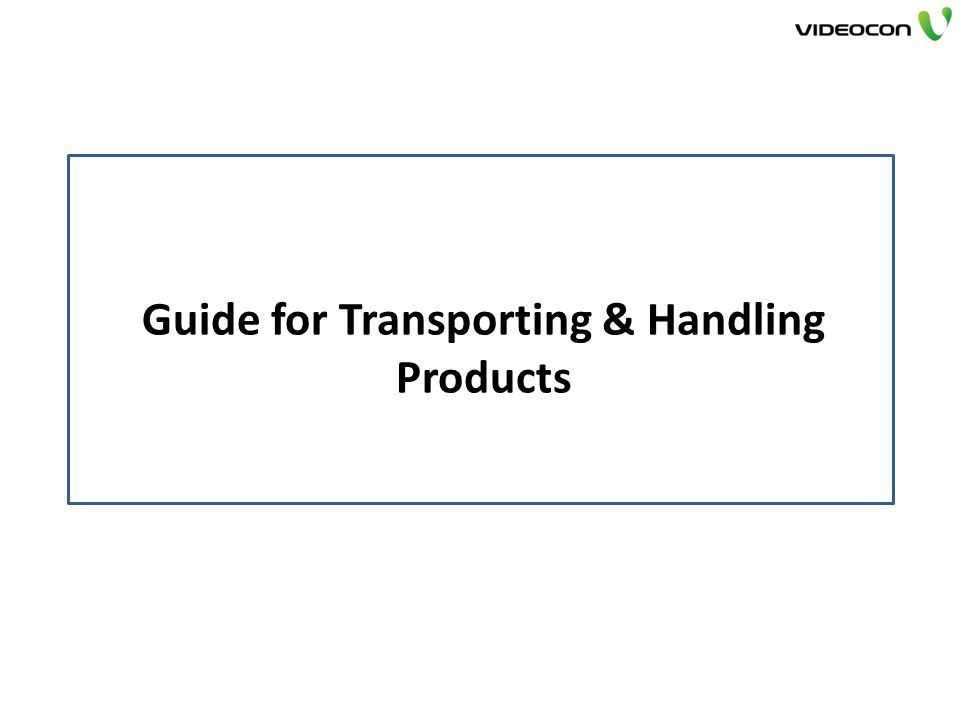 Guide for Transporting & Handling Products