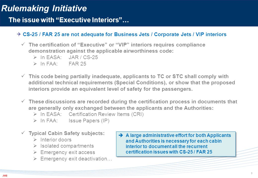 """ CS-25 / FAR 25 are not adequate for Business Jets / Corporate Jets / VIP interiors The certification of """"Executive"""" or """"VIP"""" interiors requires comp"""