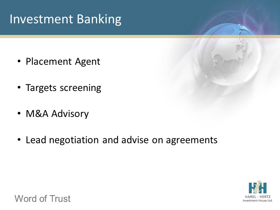 Word of Trust Placement Agent Targets screening M&A Advisory Lead negotiation and advise on agreements Investment Banking