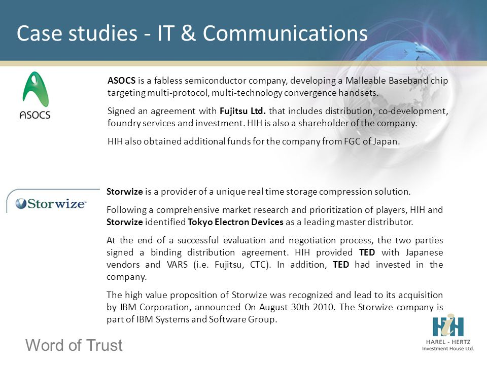 Word of Trust Case studies - IT & Communications ASOCS is a fabless semiconductor company, developing a Malleable Baseband chip targeting multi-protoc