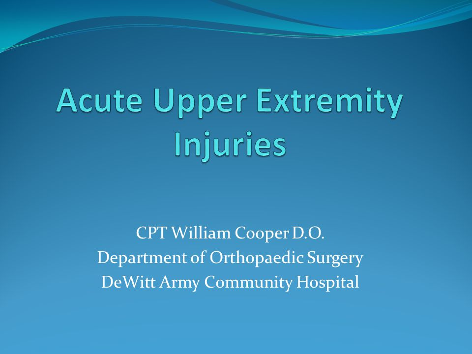CPT William Cooper D.O. Department of Orthopaedic Surgery DeWitt Army Community Hospital