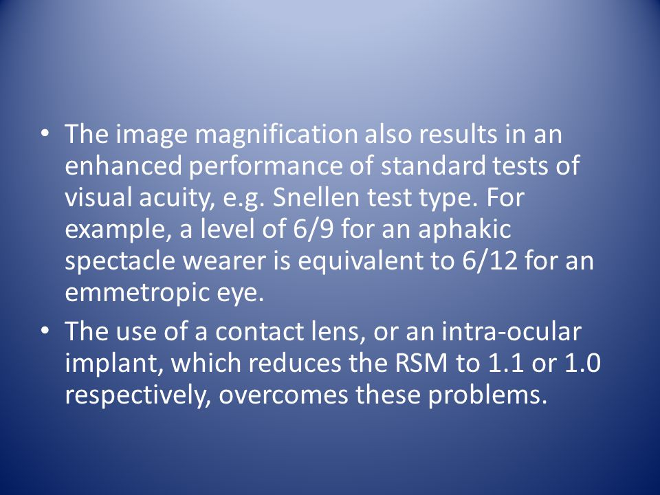 The image magnification also results in an enhanced performance of standard tests of visual acuity, e.g.