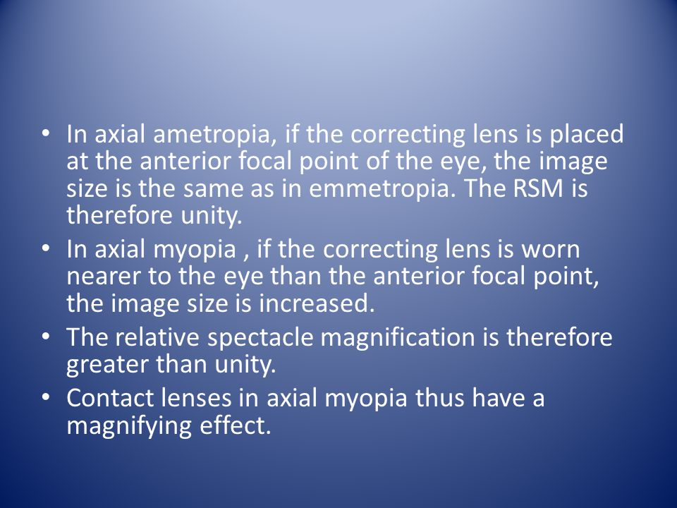 In axial ametropia, if the correcting lens is placed at the anterior focal point of the eye, the image size is the same as in emmetropia.