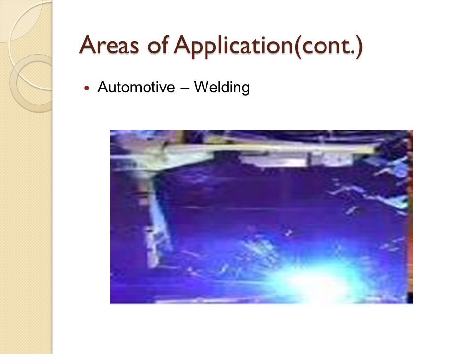 Areas of Application(cont.) Automotive – Welding