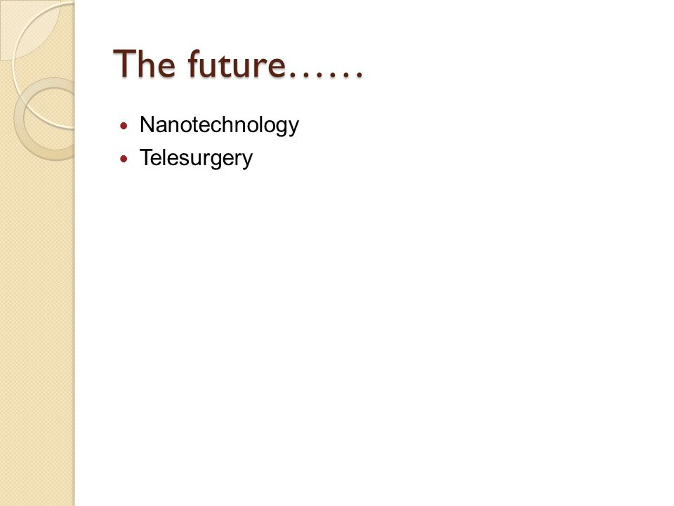 The future…… Nanotechnology Telesurgery