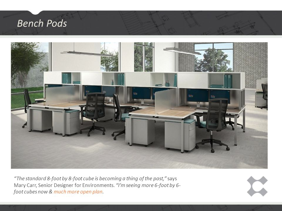 The standard 8-foot by 8-foot cube is becoming a thing of the past, says Mary Carr, Senior Designer for Environments.