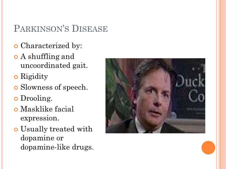 P ARKINSON ' S D ISEASE Characterized by: A shuffling and uncoordinated gait.