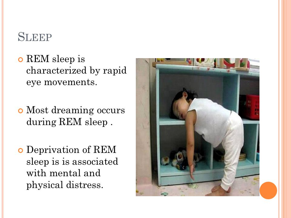 S LEEP REM sleep is characterized by rapid eye movements.