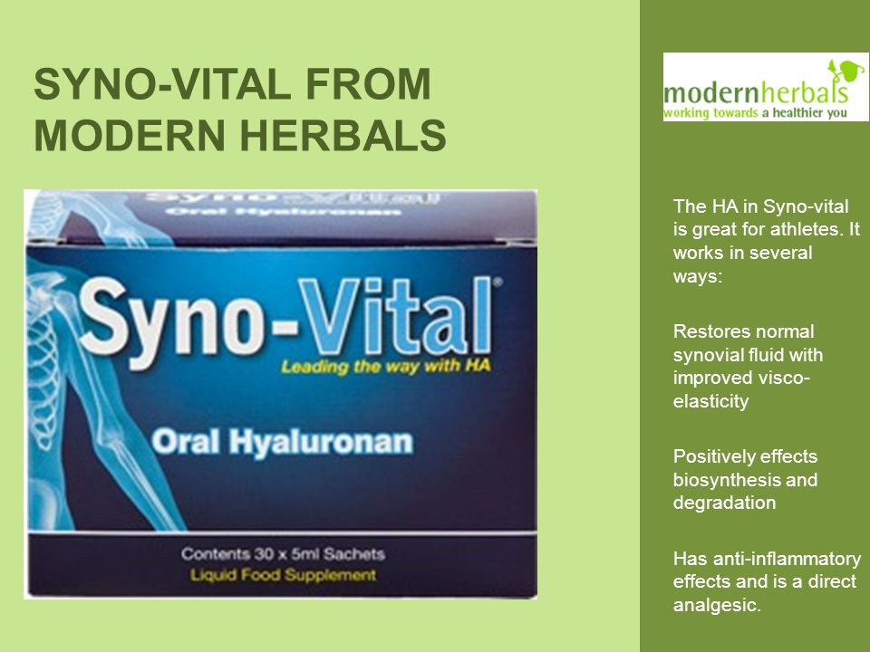 SYNO-VITAL FROM MODERN HERBALS The HA in Syno-vital is great for athletes.