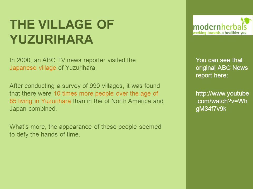 THE VILLAGE OF YUZURIHARA In 2000, an ABC TV news reporter visited the Japanese village of Yuzurihara.