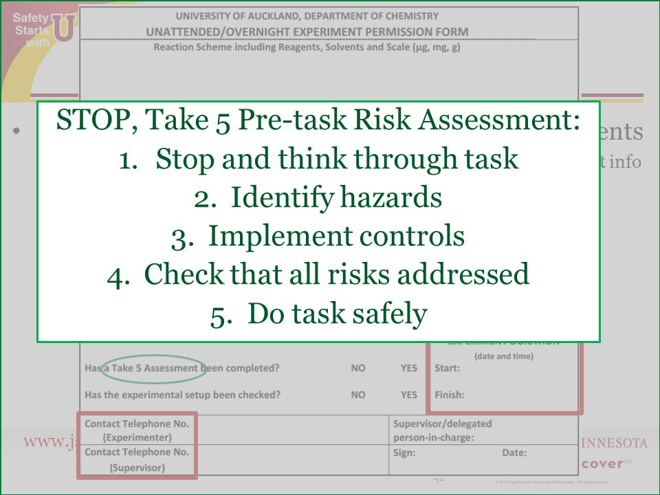 www.jst.umn.edu Recommendation Hang laminated form on hood sash, near instruments – Include date, experiment duration, temp/process, hazards, contact