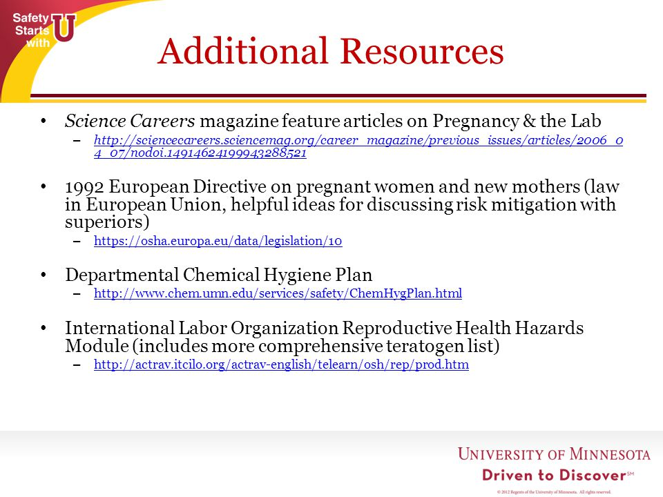 Additional Resources Science Careers magazine feature articles on Pregnancy & the Lab – http://sciencecareers.sciencemag.org/career_magazine/previous_