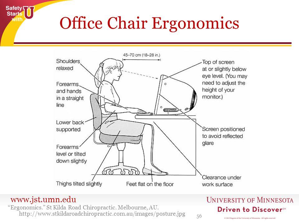 www.jst.umn.edu Office Chair Ergonomics 56 Ergonomics. St Kilda Road Chiropractic.