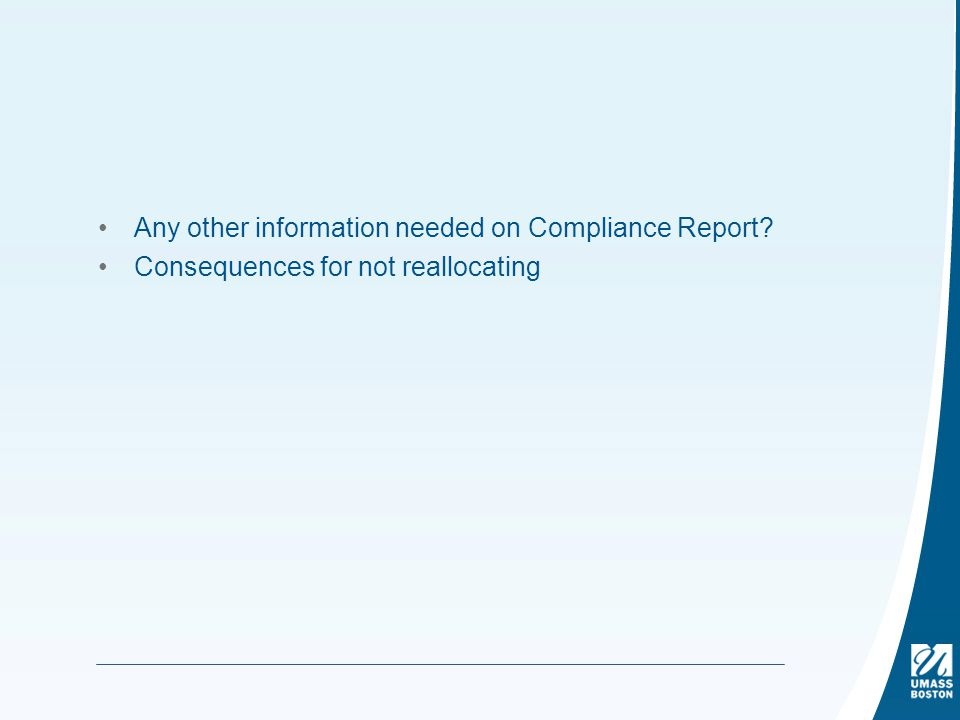 Any other information needed on Compliance Report Consequences for not reallocating
