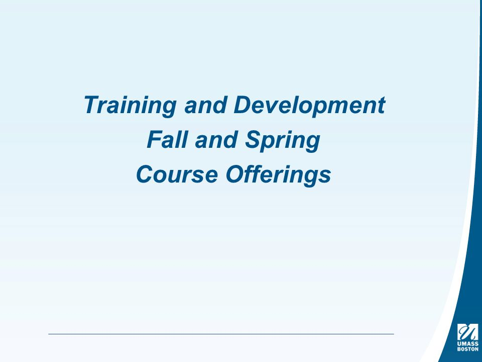 Training and Development Fall and Spring Course Offerings