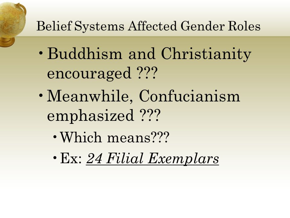 Belief Systems Affected Gender Roles Buddhism and Christianity encouraged .