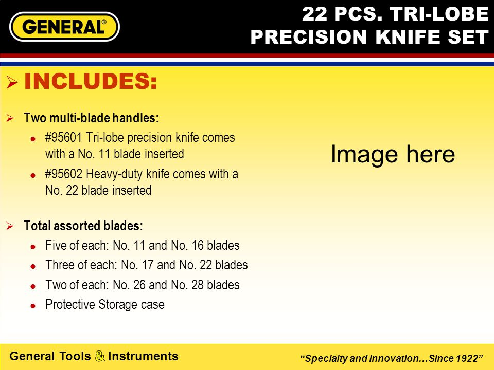 Specialty and Innovation…Since 1922 General Tools Instruments 22 PCS.