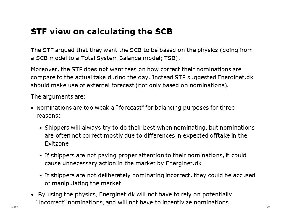 STF view on calculating the SCB The STF argued that they want the SCB to be based on the physics (going from a SCB model to a Total System Balance mod