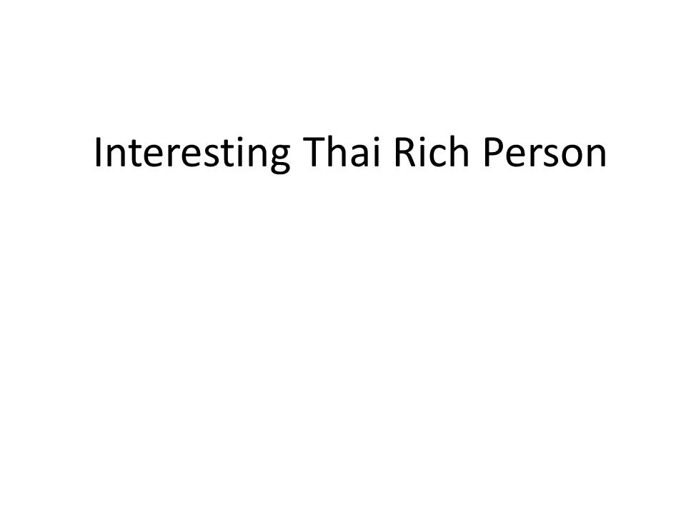 Interesting Thai Rich Person