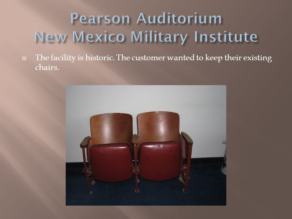  The facility is historic. The customer wanted to keep their existing chairs.