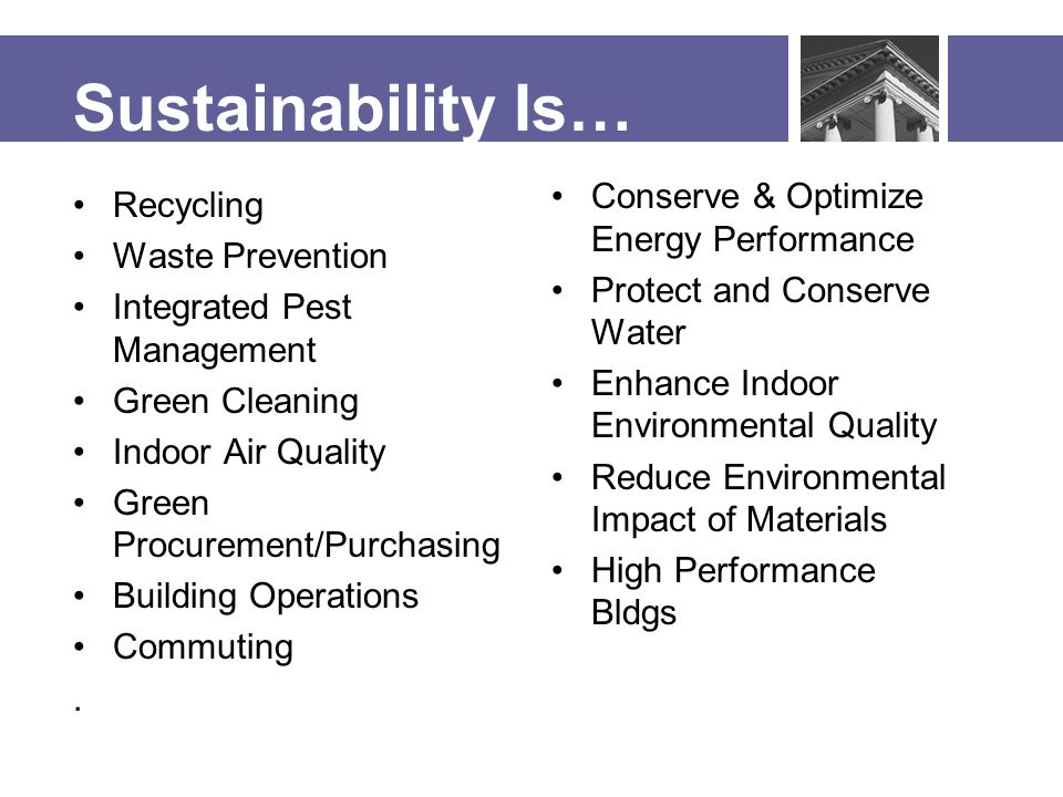 Guiding Principles Employ Integrated Assessment, Operating, and Management Principles Optimize Energy Performance Protect and Conserve Water Enhance Indoor Environmental Quality Reduce Environmental Impact of Materials