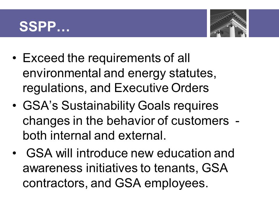 Energy Star Portfolio Manager Enables tracking and measurement of GSA buildings for performance Energy Star certification begins with data in EStar Portfolio Manager LEED: minimum 69.