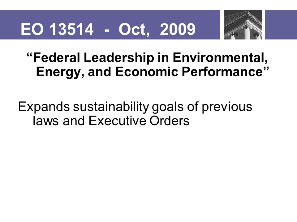 … EO 13514 OMB must prepare scorecards providing periodic evaluation of Federal agency performance.