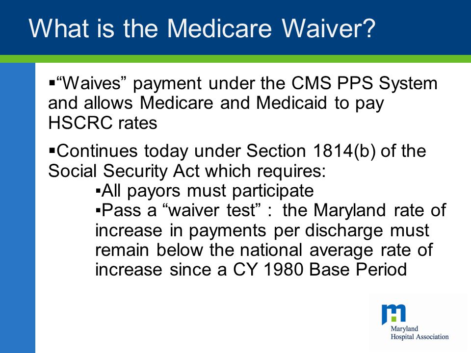 What is the Medicare Waiver.