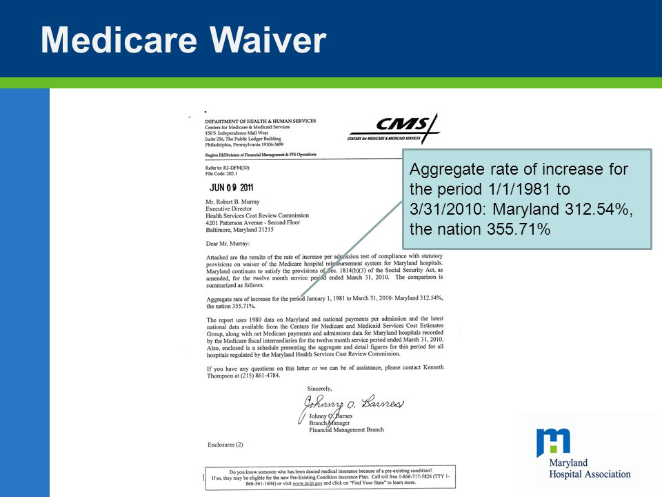 Medicare Waiver Aggregate rate of increase for the period 1/1/1981 to 3/31/2010: Maryland 312.54%, the nation 355.71%