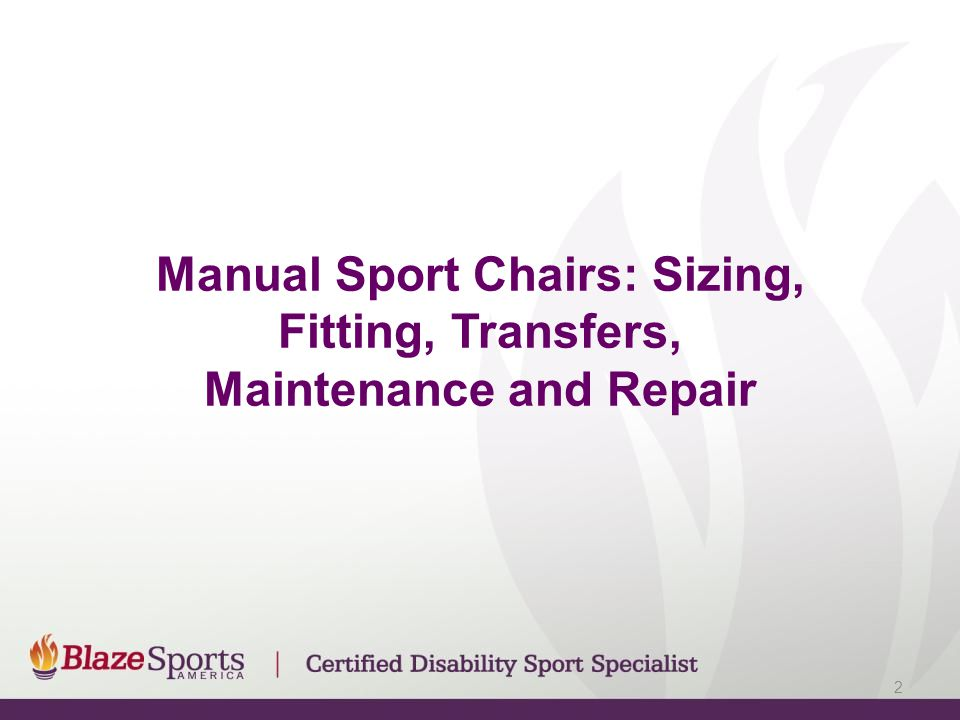 Manual Sport Chairs: Sizing, Fitting, Transfers, Maintenance and Repair 2