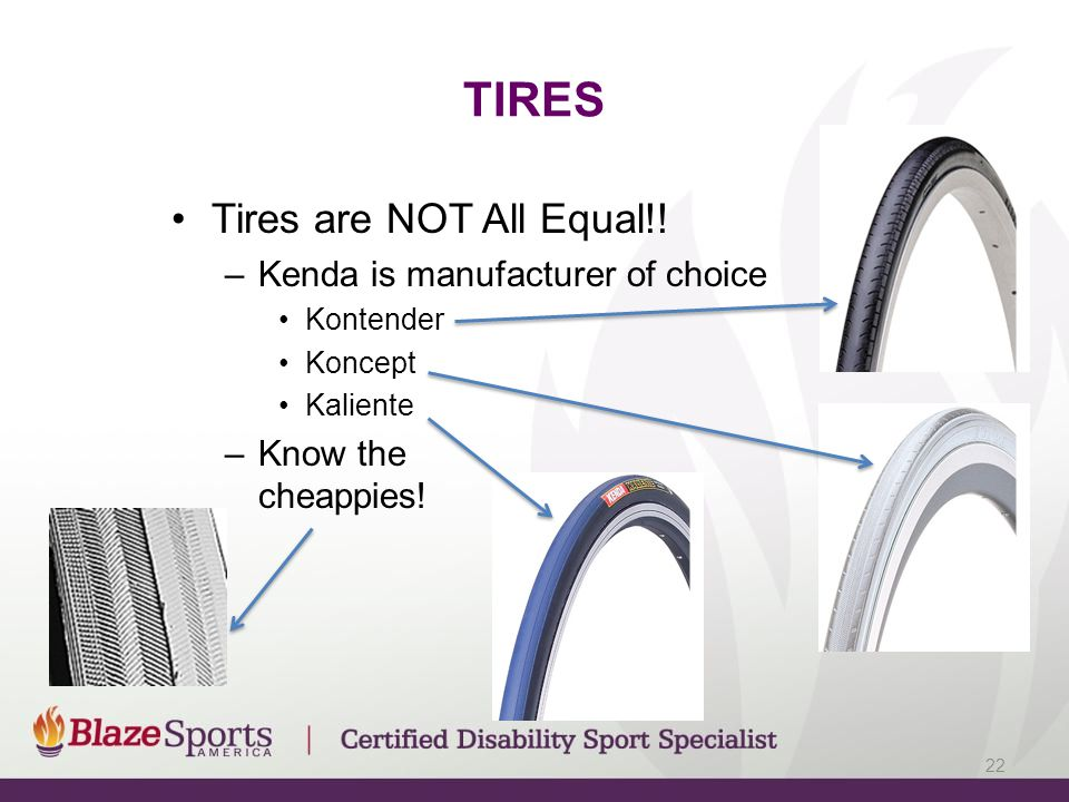 TIRES Tires are NOT All Equal!.