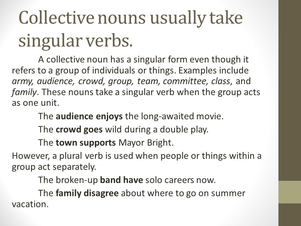 Collective nouns usually take singular verbs.