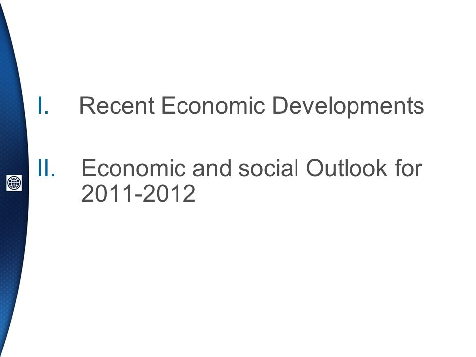 I.Recent Economic Developments II.Economic and social Outlook for