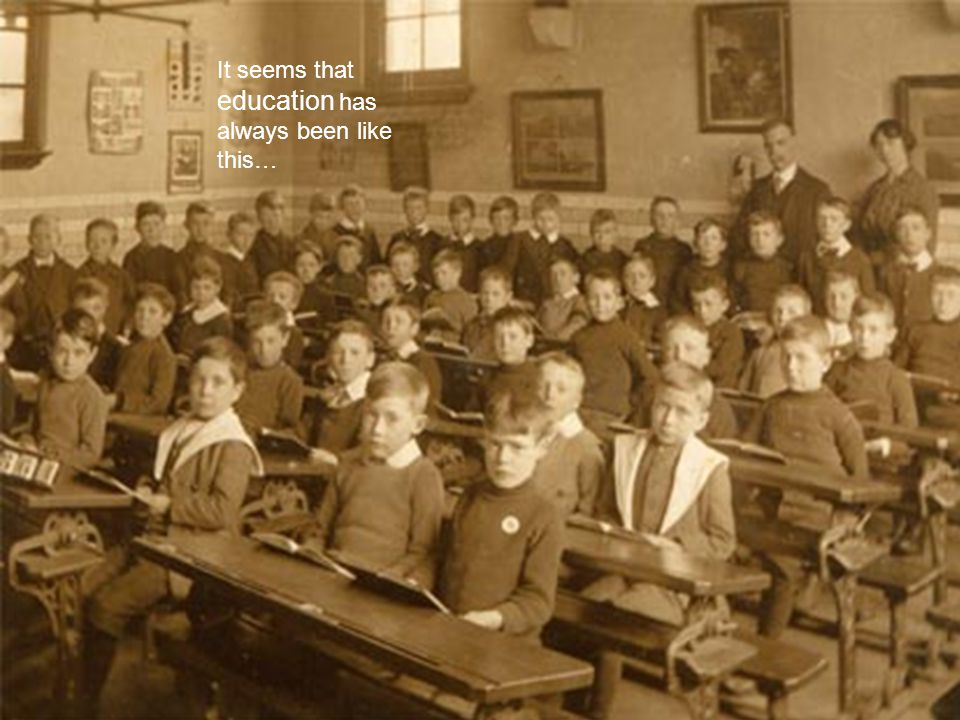 It seems that education has always been like this…