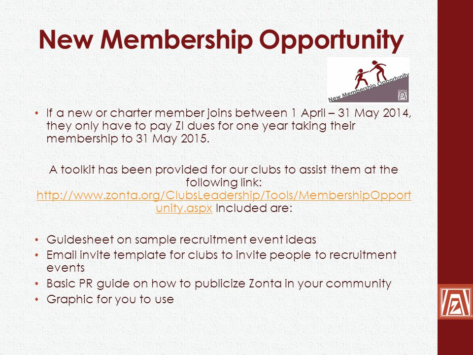 New Membership Opportunity If a new or charter member joins between 1 April – 31 May 2014, they only have to pay ZI dues for one year taking their mem