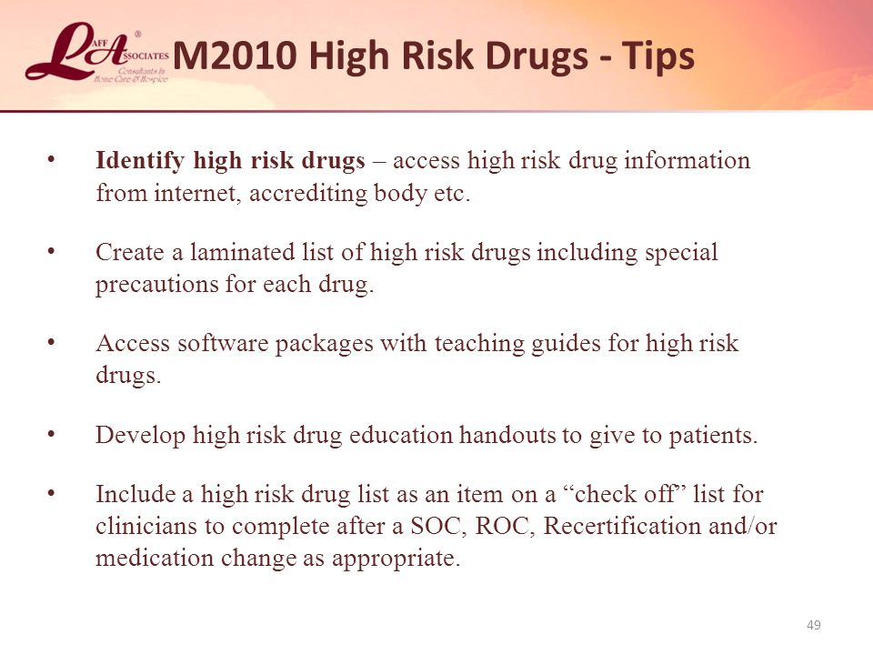 M2010 High Risk Drugs - Tips Identify high risk drugs – access high risk drug information from internet, accrediting body etc.