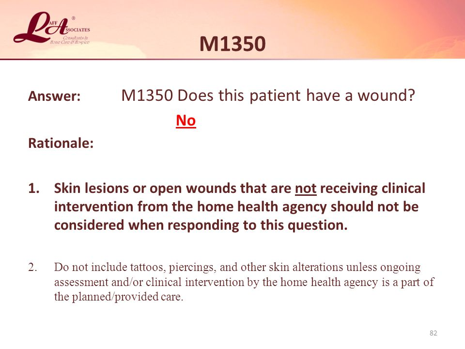 M1350 Answer: M1350 Does this patient have a wound.