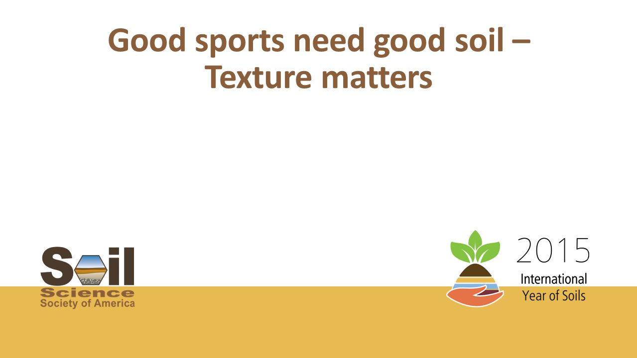 Good sports need good soil – Texture matters