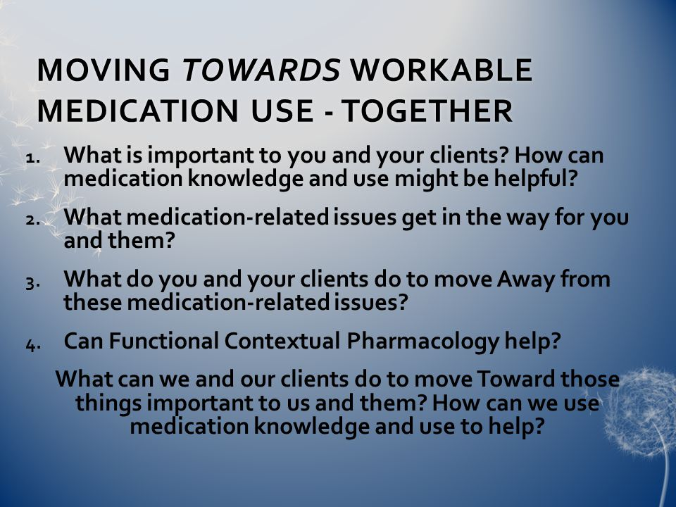 MOVING TOWARDS WORKABLE MEDICATION USE - TOGETHER 1.