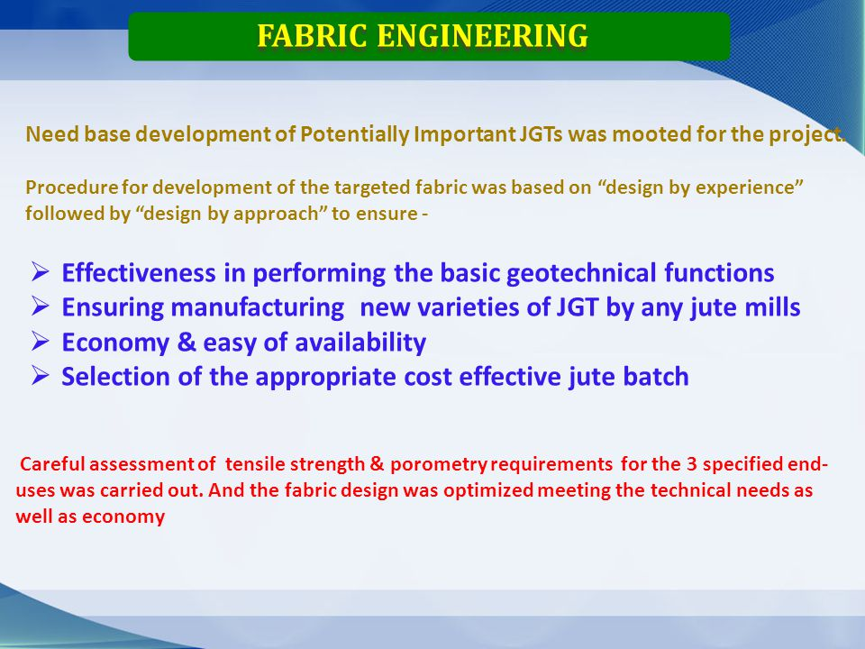 Fabric Engineering Weight of Fabric ( gsm) = 1.425 ( N 1 G 1 + N 2 G 2 ), where, N 1 = Ends /inch & N 2 = Picks / inch and G 1 = Warp count in lbs & G 2 =Weft count in lbs.